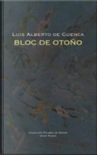 Bloc de otoño by Luis Alberto de Cuenca