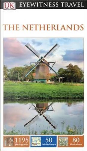 DK Eyewitness Travel Guide The Netherlands by DK Travel