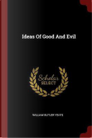 Ideas of Good and Evil by William Butler Yeats