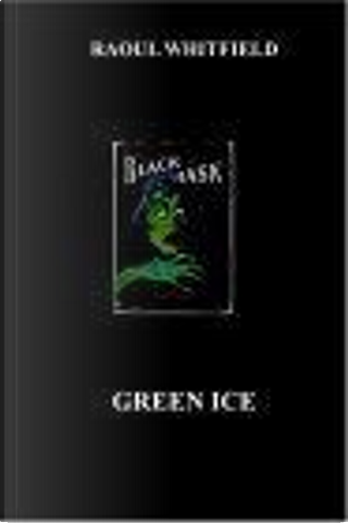 Green Ice by Raoul Whitfield