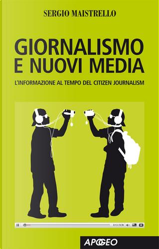 Giornalismo e nuovi media by Sergio Maistrello