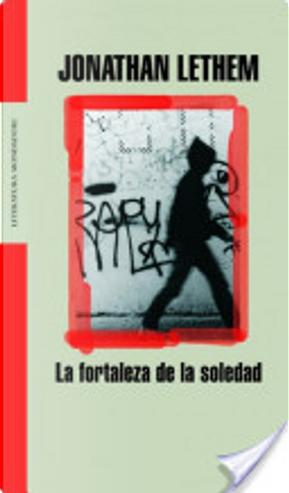 La fortaleza de la soledad by Jonathan Lethem
