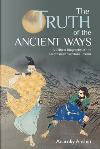 The Truth of the Ancient Ways by Anatoliy Anshin