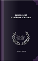Commercial Handbook of France by Frederick Martin