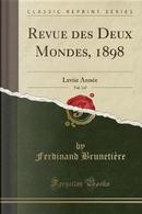 Revue des Deux Mondes, 1898, Vol. 147 by Ferdinand Brunetière