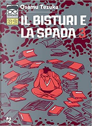 Il bisturi e la spada vol.3 by Tezuka Osamu, Tommaso Ghirlanda