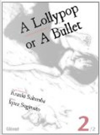 A Lollypop or a bullet, Tome 2 by Kazuki Sakuraba, Iqura Sugimoto