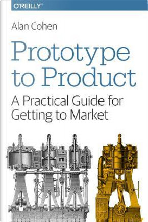 Prototype to Product by Alan Cohen
