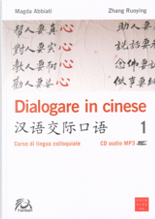 Dialogare in cinese by Magda Abbiati, Zhang Ruoying