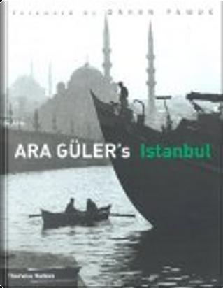 Ara Güler's Istanbul by Ara Güler