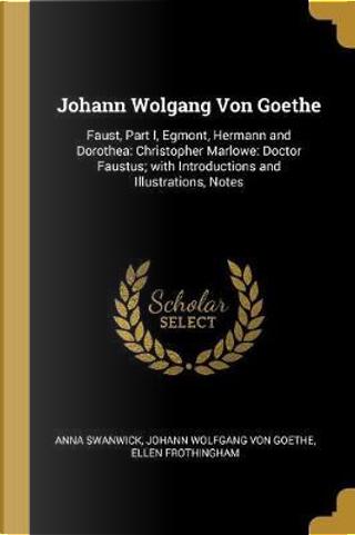 Johann Wolgang Von Goethe by Anna Swanwick