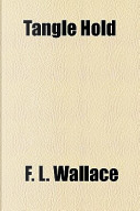 Tangle Hold by F. L. Wallace