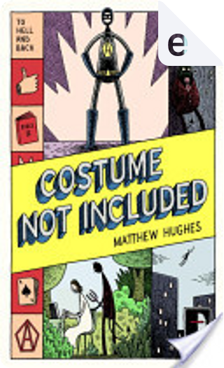 Costume Not Included: Bk. 2 by Matthew Hughes