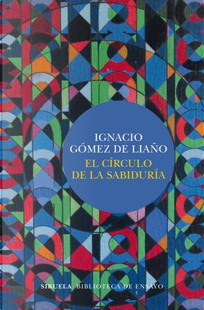 El círculo de la sabiduría by Ignacio Gomez De Liano