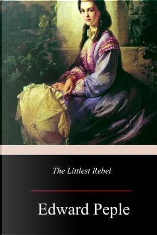 The Littlest Rebel by Edward Peple