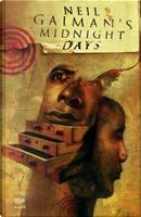 Neil Gaiman's Midnight Days by Dave McKean, Mike Mignola, Neil Gaiman, Sergio Aragones, Stephen R. Bissette, Teddy Kristiansen