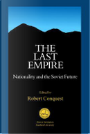 The Last Empire by Robert Conquest