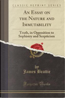 An Essay on the Nature and Immutability by James Beattie