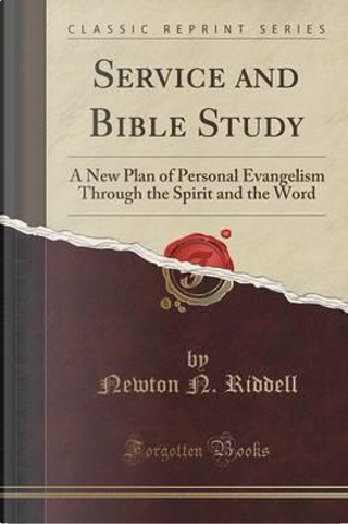 Service and Bible Study by Newton N. Riddell