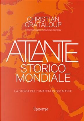 Atlante storico mondiale by Christian Grataloup