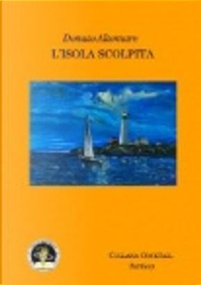 L' isola scolpita by Donato Altomare
