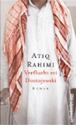 Verflucht sei Dostojewski by Atiq Rahimi
