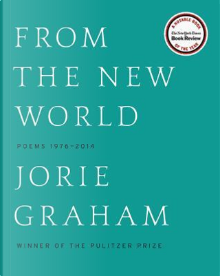 From the New World by Jorie Graham