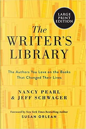 The Writer's Library by Jeff Schwager, Nancy Pearl