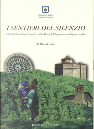 I sentieri del silenzio by Andrea Antinori