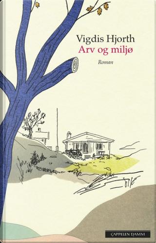 Arv og miljø by Vigdis Hjorth