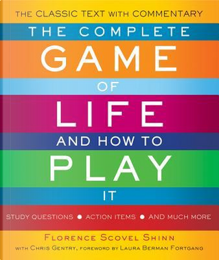 The Complete Game of Life and How to Play It by Florence Scovel Shinn