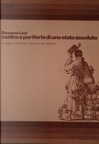 Centro e periferia di uno Stato assoluto by Giovanni Levi