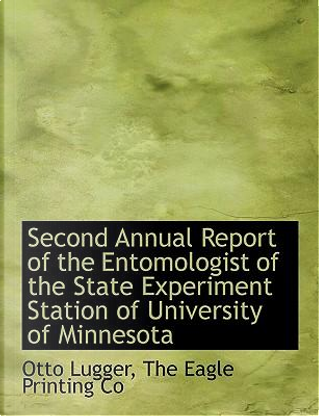 Second Annual Report of the Entomologist of the State Experiment Station of University of Minnesota by Otto Lugger