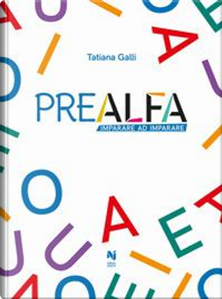Prealfa. Imparare a imparare by Tatiana Galli
