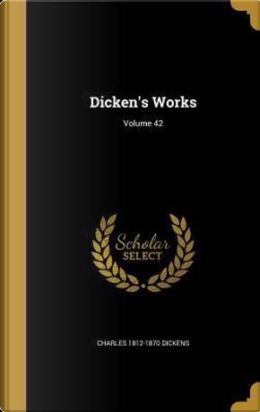 DICKENS WORKS VOLUME 42 by Charles 1812-1870 Dickens