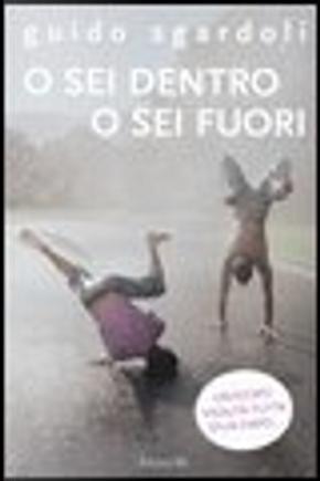 O sei dentro o sei fuori by Guido Sgardoli