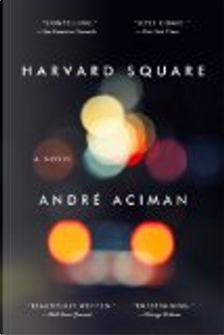Harvard Square by André Aciman