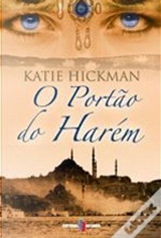 O Portão do Harém by Katie Hickman