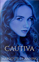 Cautiva by Margotte Channing
