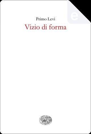Vizio di forma by Primo Levi