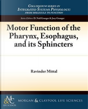 Motor Function of the Pharynx, Esophagus, and Its Sphincters by Ravinder Mirral