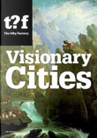 Visionary Cities by Winy Maas