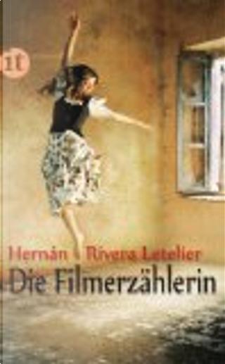 Die Filmerzählerin by Hernan Rivera Letelier