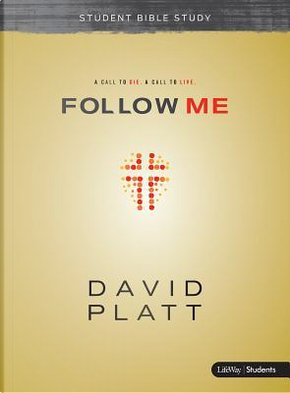 Follow Me - Student by David Platt