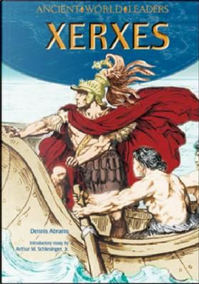 Xerxes by Dennis Abrams