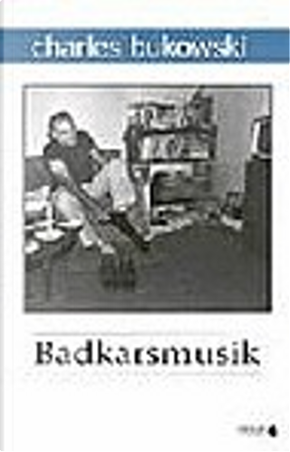 Badkarsmusik by Charles Bukowski