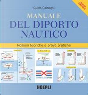 Manuale del diporto nautico. Nozioni tecniche e prove pratiche by Guido Colnaghi