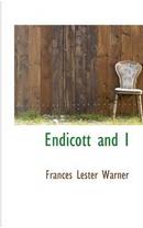 Endicott and I by Frances Lester Warner