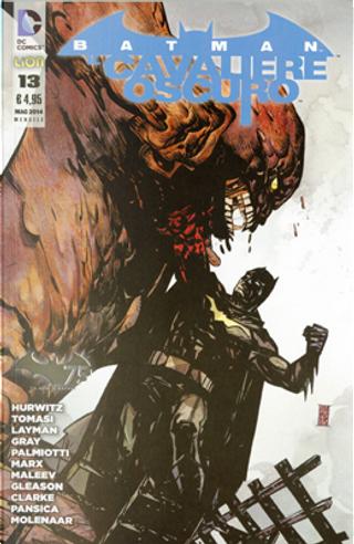 Batman Il Cavaliere Oscuro, n. 13 by Christy Marx, Gregg Hurwitz, Jimmy Palmiotti, John Layman, Justin Gray, Peter J. Tomasi