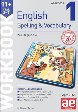 11+ Spelling and Vocabulary Workbook 1 by Stephen C. Curran